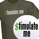 Get current with the hottest shirts and bumper stickers in the Free World!  Stimulate Me! Stimulus Shirts and Stickers!