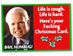 "Click for Hilarious Christmas Cards - John McCain's ""Life is Tough, Life is Hard - Humbug!"" Holiday Card!"