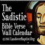 2014 Creepy, Scary, Sadistic and Sexually Explicit Bible Verse Calendars!