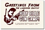 Click Here to Visit the Landover Baptist Bible Gun Camp and Firearms University Store