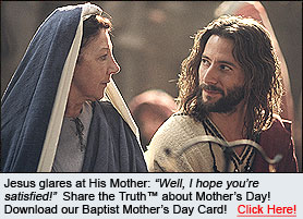 CLICK HERE TO GET YOUR FREE TRUE CHRISTIAN™ (BAPTIST) MOTHER'S DAY CARD!  PDF DOWNLOAD ->