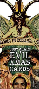Check out Landover Baptist's new line of Just Plain Evil Holiday Cards and More!